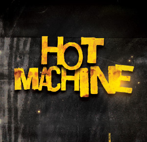 Hot Machine